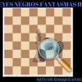 REYES NEGROS FANTASMAS II