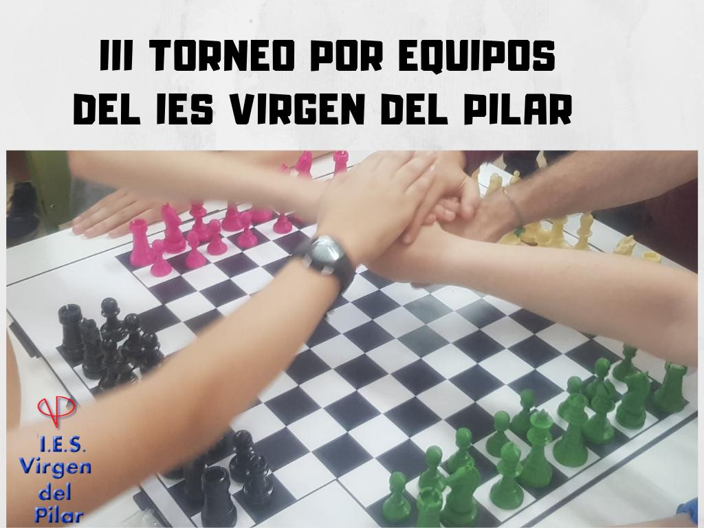 III TORNEO POR EQUIPOS DEL IES VIRGEN DEL PILAR